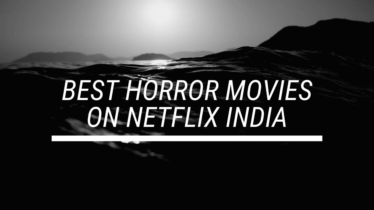 best-horror-movies-on-netflix-india